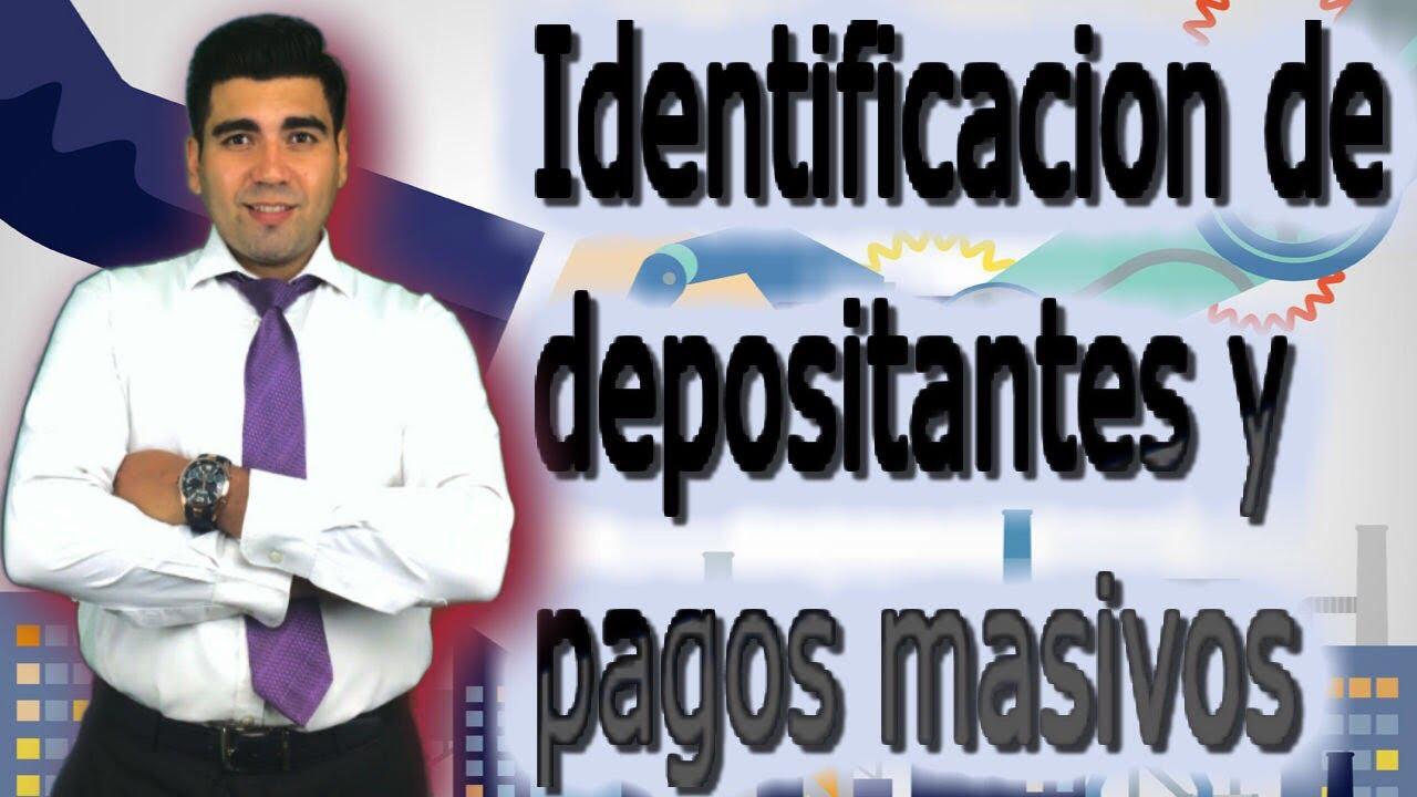 Depositos a cuenta identificados y pagos masivos sencillito / Consejos bancarios