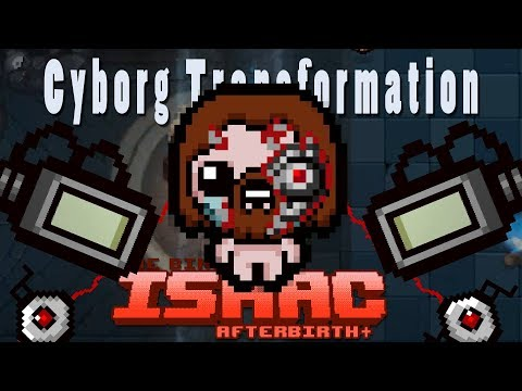 Cyborg Transformation! | The Binding of Isaac Afterbirth Plus Mods!