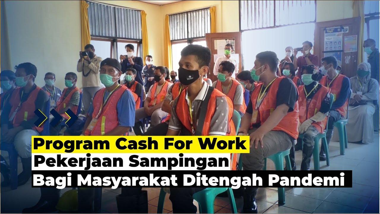 Cash For Work Bantu Masyarakat Ditengah Pandemi