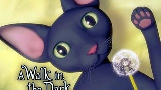 IM A KITTY CAT - A Walk in the Dark