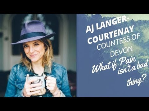 What if Pain isn't a Bad Thing? AJ Langer  Courtenay : Integrative Health Convention 2018