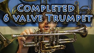 It's Finished! The 6 Valve Trumpet - Part 2