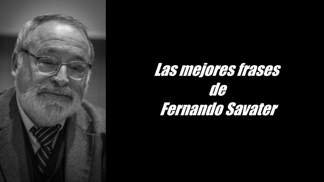 Frases Célebres De Fernando Savater