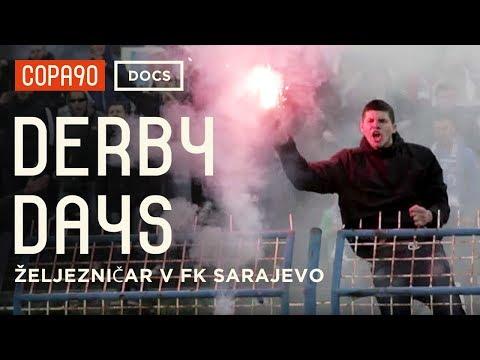 Welcome to Sarajevo - Željezničar vs FK Sarajevo | Derby Days
