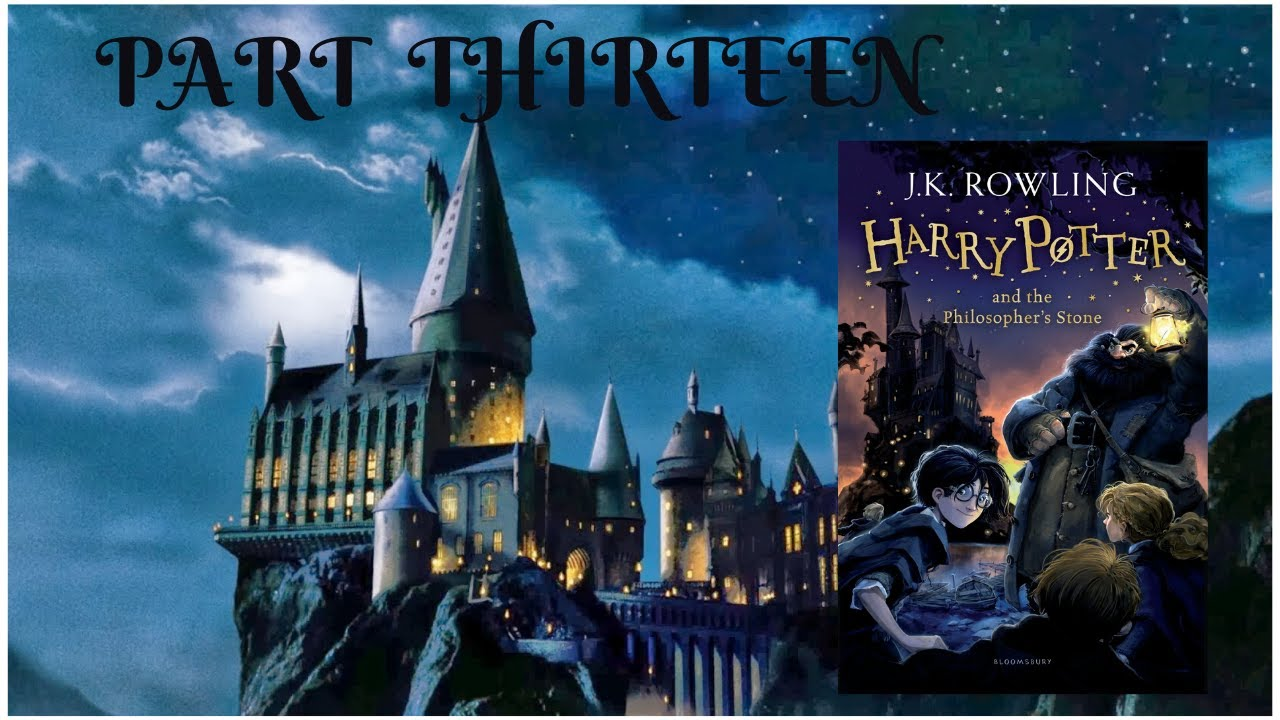 Harry Potter and the Philosopher's Stone by J K  Rowling - Part 13