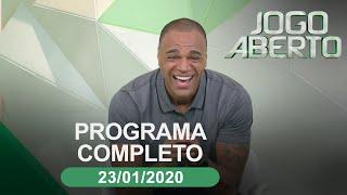 Jogo Aberto - 23/01/2020 - Programa completo
