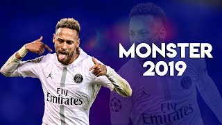 Neymar Jr 2019 The Monster  Crazy Skills & Goals | HD