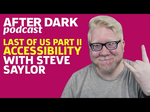 Accessibility In The Last Of Us Part 2 w/ Steve Saylor | GameSpot After Dark #48