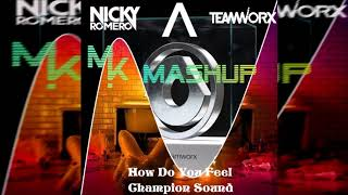 Axwell Λ Ingrosso Vs. Nicky Romero & Teamworx - How Do You Feel Champion Sound Mp3