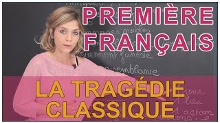la tragédie classique français première les bons profs