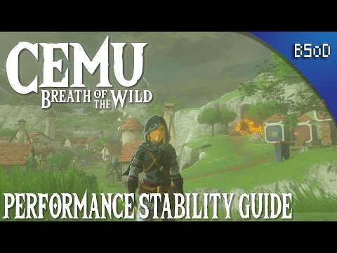 Cemu 1.7.4   Breath of the Wild   Low End PC Stablility Performance Guide