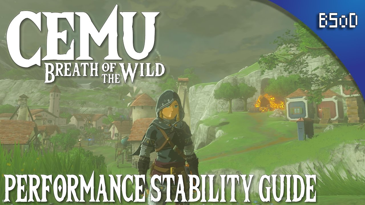 Cemu 1 7 4 | Breath of the Wild | Low End PC Stablility Performance Guide