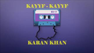 Karan Khan - Kayyf  - Kayyf