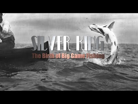 Silver King: The Birth of Big Game Fishing