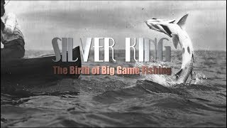 Silver King: The Birth of Big Game Fishing.