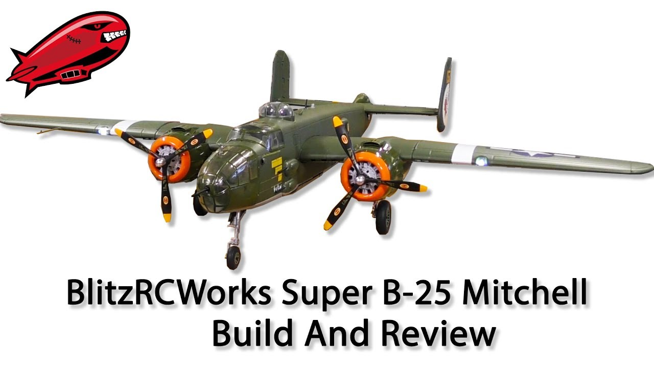 BlitzRCWorks Super B-25 Mitchell Build and Review - YouTube 8700da292