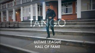 Ultim8 League - Hall of Fame - Tango  (Episode 1)