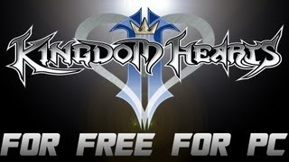 How to get Kingdom Hearts 2 For Free For PC! + Gameplay