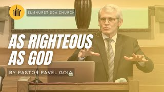 """Pastor Pavel Goia - """"As Righteous as God"""" - 11/14/2020 (11:15 AM CST)"""