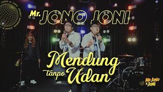 MENDUNG TANPO UDAN - JONOJONI ( OFFICIAL MUSIC VIDEO )