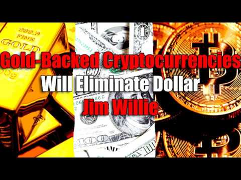 Gold Backed Cryptocurrencies Will Eliminate Dollar   Jim Willie