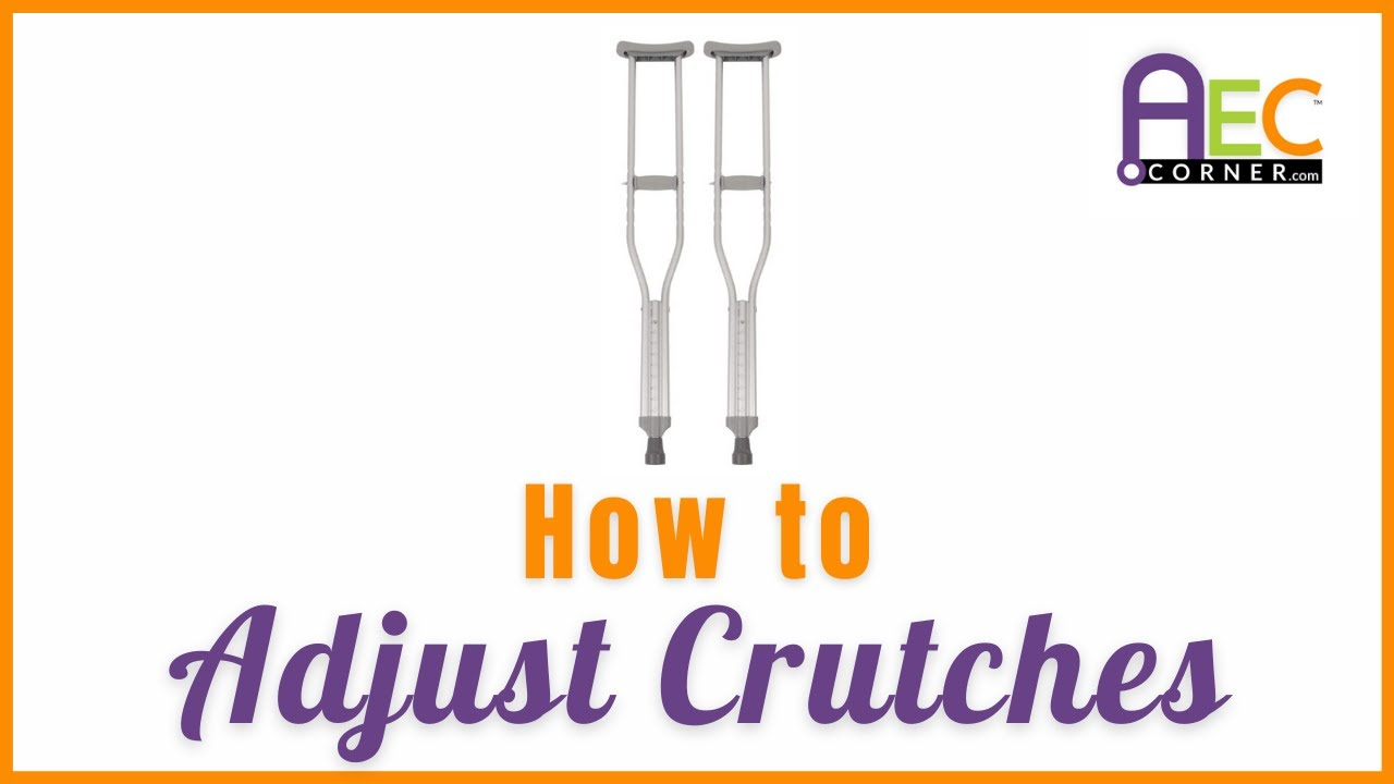 How To Adjust Crutches Youtube