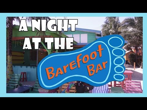 A Night At The Barefoot Bar, Placencia Belize