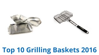 10 Best Grilling Baskets 2016