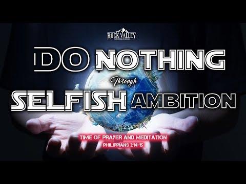 Do Nothing Through Selfish Ambition | Philippians 2:3-4 | Prayer Video