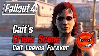 Fallout 4 - Cait's Crisis Scene (Cait Leaves Due to Low Approval)