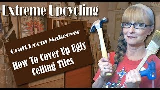 How to cover ugly ceiling tiles Craft Room Makeover Extreme Upcycling