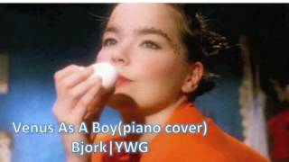 venus as a boy(piano cover) bjork