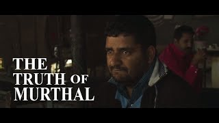 Economy Drivers   The Truth of Murthal   Documentary by Sachin Aggarwal