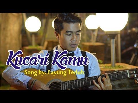Payung Teduh - Kucari Kamu [ Video Klip ] [ Cover ]