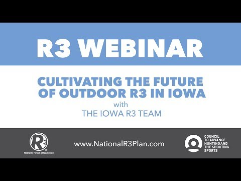 WEBINAR (Mar. 2018): Cultivating the Future of Outdoor R3 in Iowa