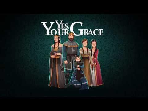 Yes, Your Grace - это симулятор короля, который по-совместительству является главой семейства