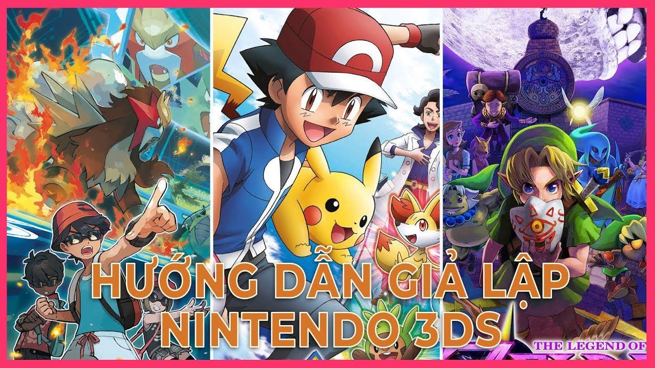 Hướng dẫn chi tiết giả lập Nintendo 3Ds 12/2019