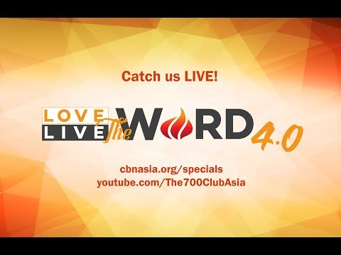 The 700 Club Asia LIVESTREAM: Love the Word, Live the Word 4.0 Day 4 (Part 1)