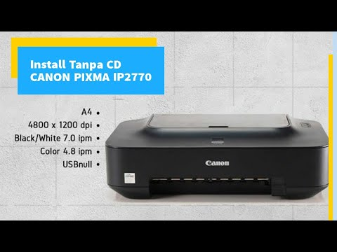 cara-install-driver-printer-canon-pixma-ip2770-tanpa-cd---spesifikasi,-unboxing,-review-2021