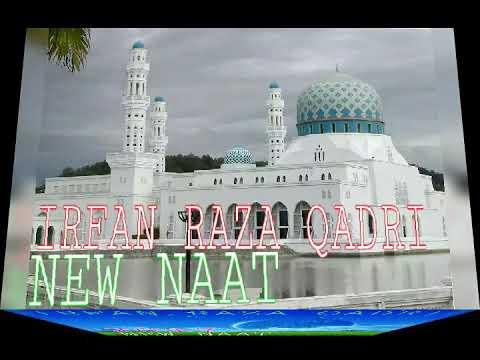 New naat irfan raza qadri 2018