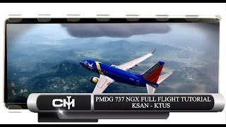 [P3D V4.1] PMDG 737 NGX | FULL FLIGHT TUTORIAL | KSAN to KTUS