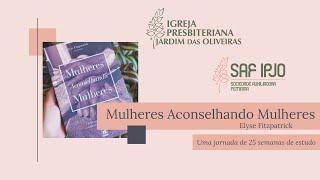 Mulheres Aconselhando Mulheres - Introdução | Marcella Melo | 10/mar/2021