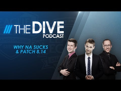 The Dive: Why NA Sucks & Patch 8.14 (Season 2, Episode 21)
