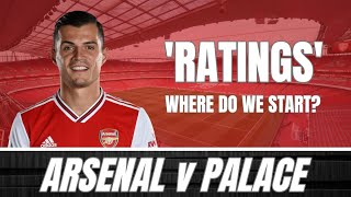Arsenal V Palace - I Don't Even Know Where To Start - Player Ratings