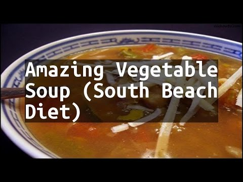 Recipe Amazing Vegetable Soup (South Beach Diet)