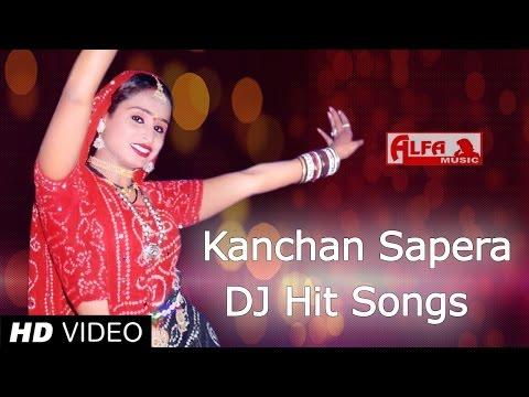 Rajasthani Video Dj Songs by Kanchan Sapera All Time Hits | Alfa Music