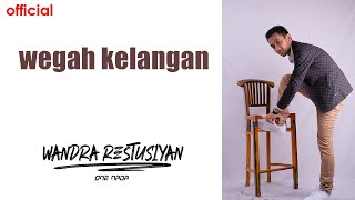 Gambar cover WEGAH KELANGAN - WANDRA (Official Music Video)