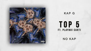 Kap G - Top 5 Ft. Playboi Carti (No Kap)