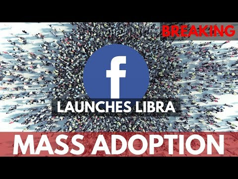 BREAKING: Facebook Launches Libra Cryptocurrency, Mass Adoption Near?