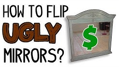 How to Flip Ugly Mirrors For Cash!
